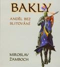 Bakly - Anděl bez slitování