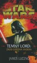 Star Wars: Temný lord - Zrod Dartha Vadera