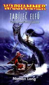 Gotrek & Felix  10 - Zabíječ elfů