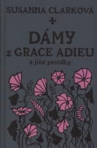Dáme z Grace Adieu a jiné povídky