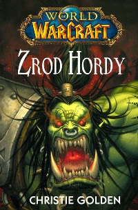 World of Warcraft - Zrod Hordy